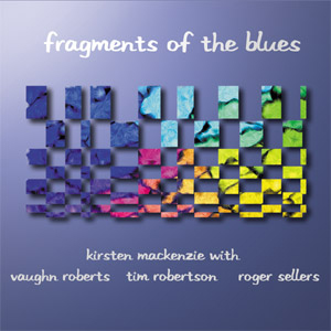 Kirsten MacKenzie - Fragments Of The Blues